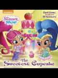 The Sweetest Cupcake (Shimmer and Shine) (Pictureback(R))