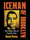 Iceman of Brooklyn: The Mafia Life of Frankie Yale