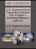 U.S. Supreme Court Transcript of Record City of Joplin V. Southwest Missouri Light Co