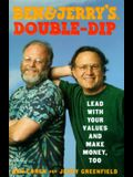 Ben & Jerry's Double Dip : Lead With Your Values and Make Money, Too