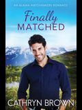 Finally Matched: A clean second chance romance