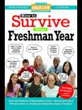 How to Survive Your Freshman Year: By Hundreds of Sophomores, Juniors and Seniors Who Did