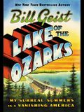 Lake of the Ozarks: My Surreal Summers in a Vanishing America