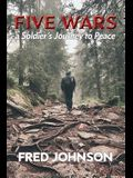 Five Wars: A Soldier's Journey to Peace