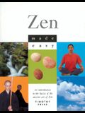Zen Made Easy: An Introduction to the Basics of the Ancient Art of Zen