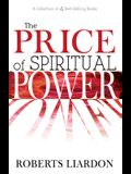 The Price of Spiritual Power: A Collection of Four Complete Bestsellers in One Volume