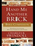 Hand Me Another Brick Bible Companion: Timeless Lessons on Leadership