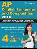 AP English Language and Composition 2016: Review Book for AP English Language and Composition Exam with Practice Test Questions