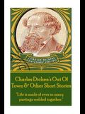 Charles Dickens - Out of Town & Other Short Stories: life Is Made of Ever So Many Partings Welded Together.