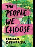 The People We Choose