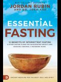 Essential Fasting: 12 Benefits of Intermittent Fasting and Other Fasting Plans for Accelerating Weight Loss, Crushing Cravings, and Rever