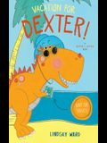 Vacation for Dexter!