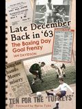 Late December Back in '63: The Boxing Day Football Went Goal Crazy