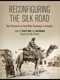 Reconfiguring the Silk Road: New Research on East-West Exchange in Antiquity