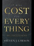 It Will Cost You Everything: What It Takes to Follow Jesus