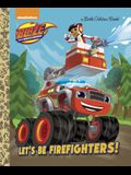 Let's Be Firefighters! (Blaze and the Monster Machines)