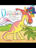 It's Fun to Draw Dinosaurs and Other Prehistoric Creatures