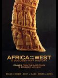 Africa and the West: A Documentary History: Volume 1: From the Slave Trade to Conquest, 1441-1905