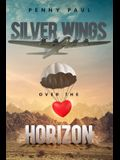 Silver Wings Over The Horizon