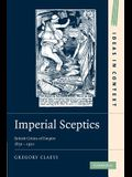 Imperial Sceptics: British Critics of Empire, 1850 1920