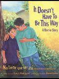 It Doesn't Have to Be This Way / No Tiene Que Ser Asì: A Barrio Story / Una Historia del Barrio
