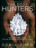 The Body Hunters: Testing New Drugs on the World's Poorest Patients