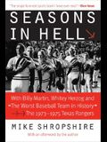 Seasons in Hell: With Billy Martin, Whitey Herzog and The Worst Baseball Team in History-The 1973-1975 Texas Rangers