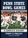 Penn State Bowl Games: A Complete History