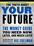 The Truth About Your Future: The Money Guide