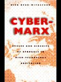 Cyber-Marx: Cycles and Circuits of Struggle in High Technology Capitalism