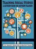 Teaching Social Studies: A Methods Book for Methods Teachers