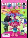 DreamWorks Trolls Party Time Activity Book [With Pens/Pencils]