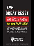 The Great Reset!: The Truth about Agenda 2021-2030, New Covid Variants, Vaccines & Medical Apartheid - Mind Control - World Domination -