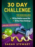 30 Day Challenge: 30 Day Mediterranean Diet, 30 Day Paleo Challenge