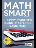 Math Smart, 3rd Edition: The Savvy Student's Guide to Mastering Basic Math