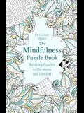 The Mindfulness Puzzle Book: Relaxing Puzzles to De-Stress and Unwind