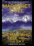 The Man Who Fell from the Sky (A Wind River Mystery)