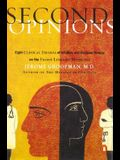 Second Opinions: Eight Clinical Dramas of Decision Making on the Front Lines of Medicine