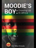 Moodie's Boy: Growing Up in Africa