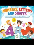 Numbers, Letters and Shapes - Connect the Dots for Toddlers