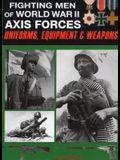 Fighting Men of World War II: Uniforms, Equipment and Weapons