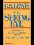 The Seeing Eye: And Other Selected Essays from Christian Reflections
