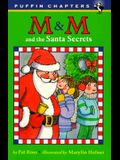 M & M and the Santa Secrets