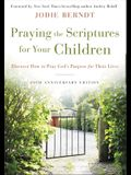 Praying the Scriptures for Your Children 20th Anniversary Edition - Softcover