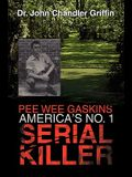 Pee Wee Gaskins America's No. 1 Serial Killer
