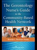 The Gerontology Nurse's Guide to the Community-Based Health Network
