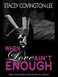 When Love Ain't Enough