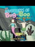 The Adventures of Bug and Boo: Under the Sea
