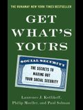 Get What's Yours: The Secrets to Maxing Out Y