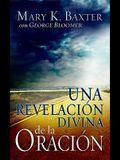 Una Revelación Divina de la Oración = Divine Revelation of Prayer